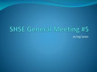 SHSE General Meeting #5