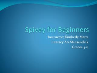 Spivey  for Beginners