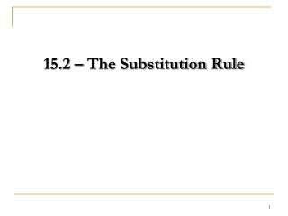 15.2  – The Substitution Rule