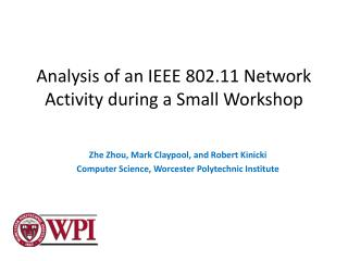 Analysis of an IEEE 802.11 Network Activity during a Small Workshop
