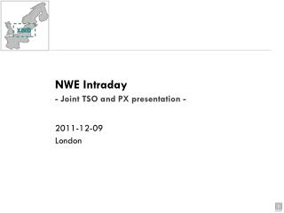 NWE Intraday - Joint TSO and PX presentation - 2011-12-09 London