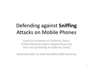 Defending against  Sniffing  Attacks on Mobile Phones