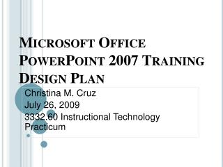 Microsoft Office PowerPoint 2007 Training Design Plan