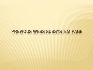 Previous WESS Subsystem Page