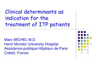 Clinical determinants as indication for the  treatment of ITP patients