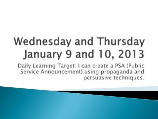 Wednesday and Thursday January 9 and 10, 2013