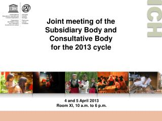 Joint  meeting  of the  Subsidiary Body and  Consultative Body  for  the  2013 cycle