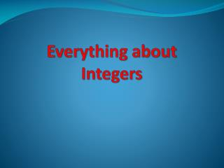 Everything about Integers