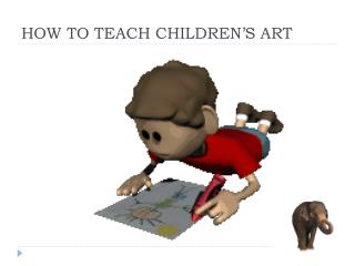 HOW TO TEACH CHILDREN'S ART