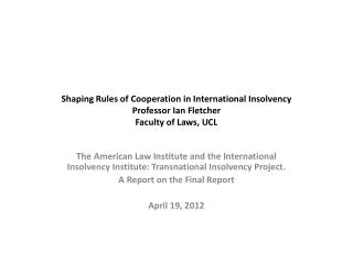 1. Introduction The nature and purpose of the ALI-III Transnational Insolvency Project.