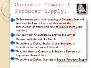 Consumer Demand & Producer Supply.