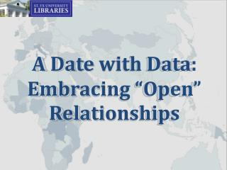 "A  Date with Data:  Embracing  ""Open"" Relationships"