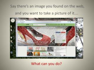 Say there's an image you found on the web,