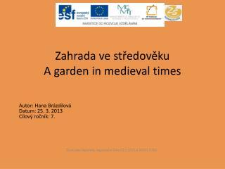 Zahrada ve středověku A  garden  in medieval  times