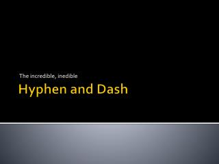 Hyphen and Dash