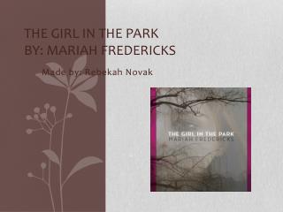 The Girl in the Park  By : Mariah  Fredericks