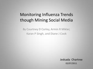 Monitoring Influenza Trends  though Mining Social Media