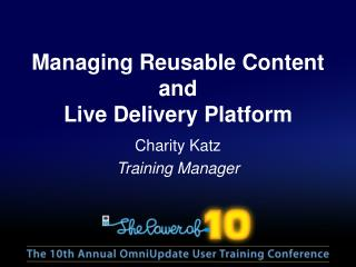 Managing Reusable Content and Live Delivery Platform