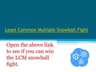 Least Common Multiple Snowball Fight