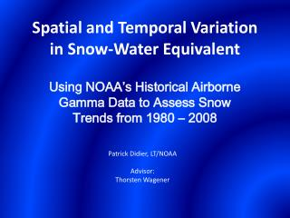 Spatial and Temporal Variation in Snow-Water Equivalent