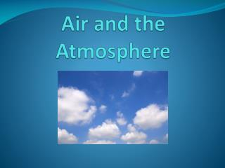 Air and the Atmosphere