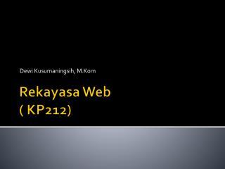 Rekayasa  Web ( KP212)