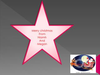 Merry  christmas From Niamh And M egan