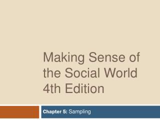 Making Sense of the Social World 4th Edition