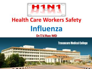 Health Care Workers Safety   Influenza Dr.T.V.Rao MD