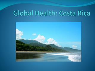 Global Health: Costa Rica