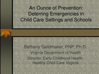 An Ounce of Prevention: Deterring Emergencies in  Child Care Settings and Schools
