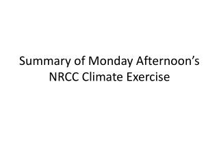 Summary of Monday Afternoon's  NRCC Climate  Exercise