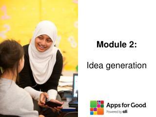 Module 2:  Idea generation
