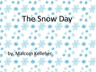 The  Snow  D ay