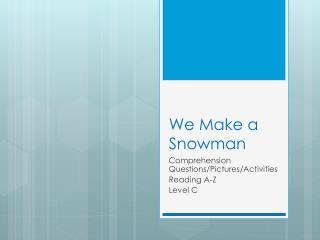 We Make a Snowman
