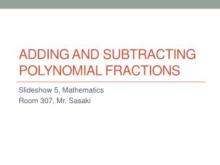 Adding and Subtracting Polynomial Fractions