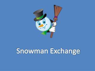 Snowman Exchange