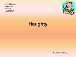 Haughty