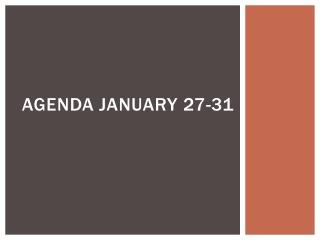 Agenda January 27-31