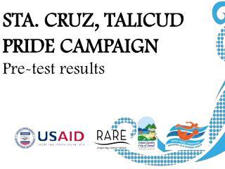 STA. CRUZ, TALICUD PRIDE CAMPAIGN Pre-test results