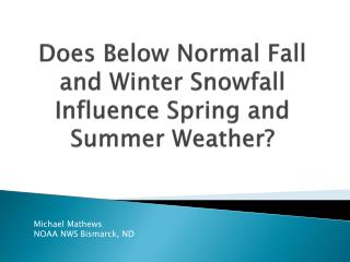 Does Below Normal Fall  and  Winter Snowfall Influence Spring  and Summer  Weather?