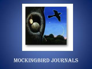 Mockingbird Journals
