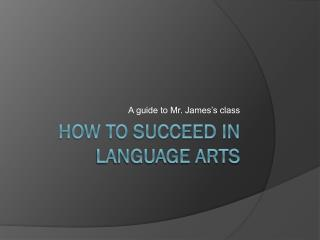 How to succeed in language arts