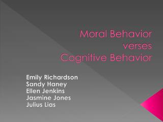 Moral Behavior verses Cognitive Behavior