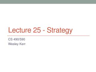 Lecture  25  - Strategy