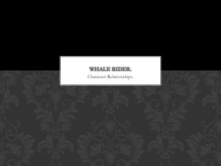 Whale rider.