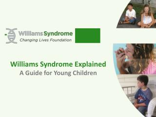 Williams Syndrome  Explained A Guide for Young Children