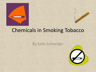 Chemicals in Smoking Tobacco