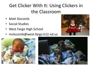 Get Clicker With It: Using Clickers in the Classroom