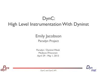 DynC :  High Level Instrumentation With  Dyninst